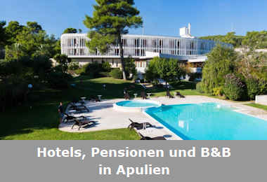 Hotels, Pensionen und B&B in Apulien